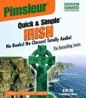 Irish Quick & Simple by Pimsleur