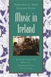 Music in Ireland: Experiencing Music, Expressing Culture by Dorothea E. Hast, Stanley Scott